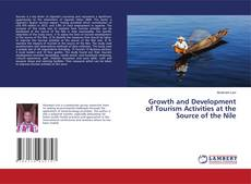 Обложка Growth and Development of Tourism Activities at the Source of the Nile