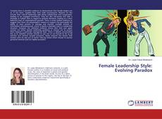 Bookcover of Female Leadership Style: Evolving Paradox