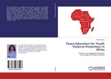 Bookcover of Peace Education for Youth Violence Prevention in Africa