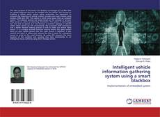 Bookcover of Intelligent vehicle information gathering system using a smart blackbox
