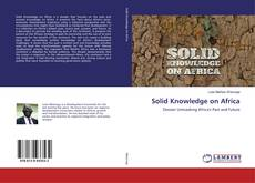Bookcover of Solid Knowledge on Africa