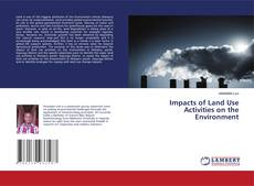 Couverture de Impacts of Land Use Activities on the Environment