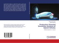 Bookcover of Production Oriented Simulation Analysis of Hybrid Vehicles