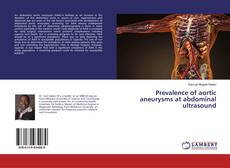 Bookcover of Prevalence of aortic aneurysms at abdominal ultrasound