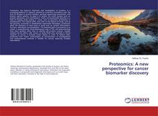 Copertina di Proteomics: A new perspective for cancer biomarker discovery