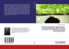 Bookcover of Environmental and Socio-Economic Benefits of Soil Conservation