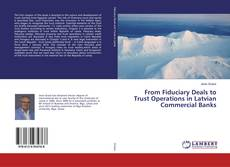 Bookcover of From Fiduciary Deals to Trust Operations in Latvian Commercial Banks