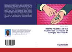 Buchcover von Income Poverty and the Livelihoods Strategies of Refugee Households