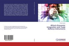Bookcover of Africa's Economic Integration and Trade Defence Instruments