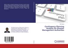 Bookcover of Contingency Planning Analysis for Disaster Management Authorities