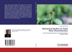 Bookcover of Numerical Studies on Fluid Flow Characteristics