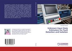 Couverture de Unknown Input State Estimators for Fault Detection and Isolation