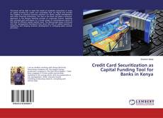 Bookcover of Credit Card Securitization as Capital Funding Tool for Banks in Kenya