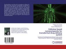 Capa do livro de Cellulose based nanocomposite for transdermal drug delivery system