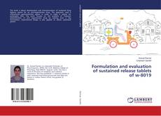 Bookcover of Formulation and evaluation of sustained release tablets of w-8019