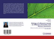 Capa do livro de Biology of silkworm reared on Mikania micrantha and Ricinus communis