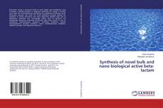 Bookcover of Synthesis of novel bulk and nano biological active beta-lactam