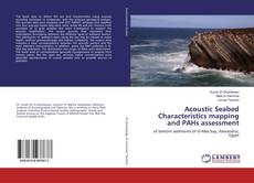 Bookcover of Acoustic Seabed Characteristics mapping and PAHs assessment