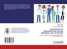 Bookcover of Importance of Physiotherapy during Palliative Care: A Review