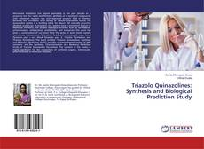 Capa do livro de Triazolo Quinazolines: Synthesis and Biological Prediction Study