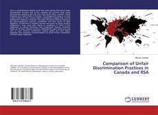 Bookcover of Comparison of Unfair Discrimination Practices in Canada and RSA