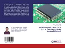 Bookcover of Variable Speed Drive for 1 Ph I.M using Frequency Control Method