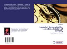 Bookcover of Impact of demonetization on selected sectors of economy