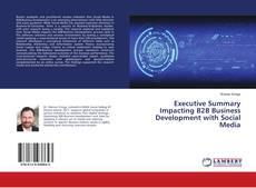 Couverture de Executive Summary Impacting B2B Business Development with Social Media