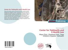 Bookcover of Center for Telehealth and E-Health Law