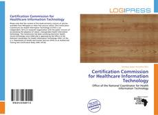 Bookcover of Certification Commission for Healthcare Information Technology