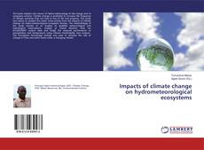 Bookcover of Impacts of climate change on hydrometeorological ecosystems