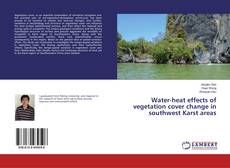 Bookcover of Water-heat effects of vegetation cover change in southwest Karst areas