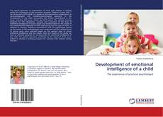 Bookcover of Development of emotional intelligence of a child