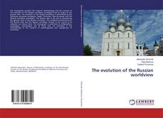 Portada del libro de The evolution of the Russian worldview