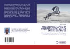 RECONCEPTUALISATION OF IMPERIALISM in the Context of Rome and the US kitap kapağı