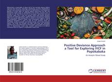 Bookcover of Positive Deviance Approach a Tool for Exploring IYCF in Popokabaka