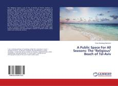 """Bookcover of A Public Space For All Seasons: The """"Religious"""" Beach of Tel-Aviv"""