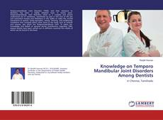 Bookcover of Knowledge on Temporo Mandibular Joint Disorders Among Dentists
