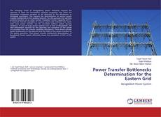 Capa do livro de Power Transfer Bottlenecks Determination for the Eastern Grid