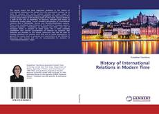 Bookcover of History of International Relations in Modern Time