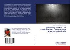 Capa do livro de Optimizing the Cost of Production of Cement With Alternative Fuel Mix