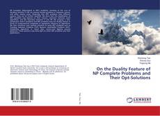 Portada del libro de On the Duality Feature of NP Complete Problems and Their Opt-Solutions