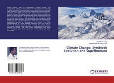 Bookcover of Climate Change, Symbiotic Evolution and Superhumans
