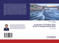 Bookcover of Evaluation of Earthen Nala Bund in Kangwai Watershed