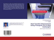 Bookcover of Heat Transfer Enhancement Using Triangular Fin In Heat Exchangers