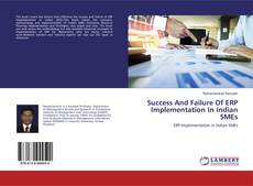 Bookcover of Success And Failure Of ERP Implementation In Indian SMEs