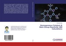Couverture de Homogeneous Catalysis & Main Group Reactivity: QM Calculations