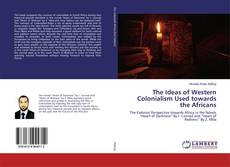 Couverture de The Ideas of Western Colonialism Used towards the Africans