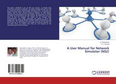 Couverture de A User Manual for Network Simulator (NS2)