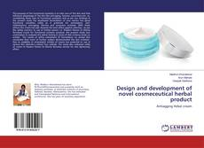 Bookcover of Design and development of novel cosmeceutical herbal product